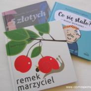681. Remek marzyciel, Co się stało? – małe wypadki i 5 złotych, czyli pomysłowe książki dla dzieci.