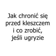625. Środki dla dzieci na kleszcze – poradnik osoby chorej na boreliozę.