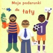 624. Książki dla dzieci o tacie – czyli pomysły na prezenty na Dzień Ojca.