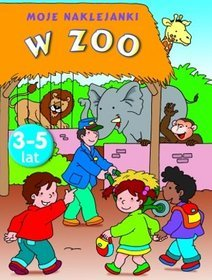 W-Zoo-Moje-naklejanki_Anna-Wisniewska-Roger-de-Klerk,images_product,25,978-83-7626-224-6